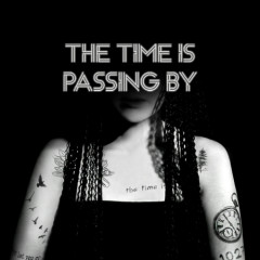 The Time Is Passing By