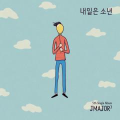 Tomorrow Is Boy (Single) - Jmajor7