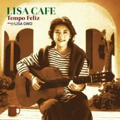 LISA CAFE -Tempo Feliz-