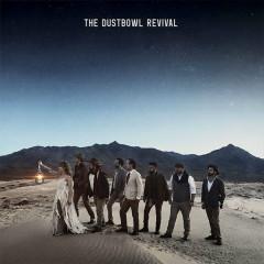 The Dustbowl Revival - The Dustbowl Revival