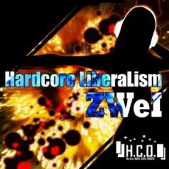 Hardcore LiberaLism ZWeI - HARDCORE OMORO