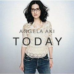 TODAY - Angela Aki