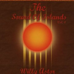 The Sound Of Islands Vol 4 - Willy Astor