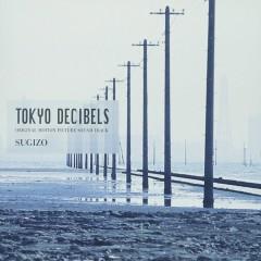 TOKYO DECIBELS ~ORIGINAL MOTION PICTURE SOUNDTRACK~ - SUGIZO