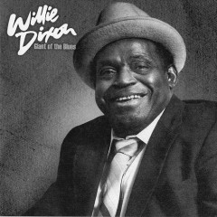 Giant Of The Blues Vol.1 (CD1) - Willie Dixon
