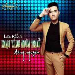 LK Nhạc Vàng Muôn Thuở - Đăng Nguyên
