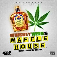 Whiskey, Weed & Waffle House (CD2)