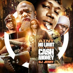 Ain't No Limit To This Cash Money (CD2)