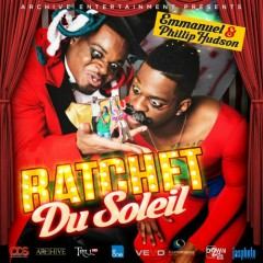 Ratchet Du Soleil - Emmanuel,Phillip Hudson