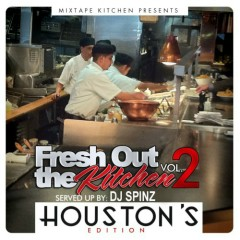 Fresh Out The Kitchen 2: Houston's Edition