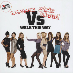 Walk This Way - Sugababes,Girls Aloud