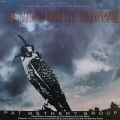 The Falcon And The Snowman OST - The Pat Metheny Group