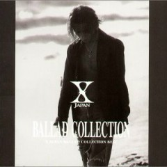 Ballad Collection  - X Japan