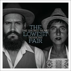 The Sacred Heart Sessions - The Lowest Pair