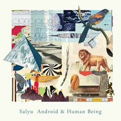 Android & Human Being - Salyu