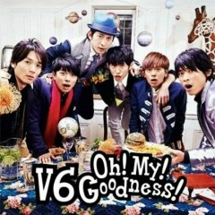 Oh! My! Goodness! - V6