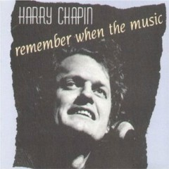 Remember When The Music - Harry Chapin