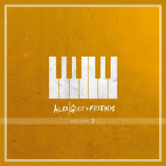 Alex Goot & Friends, Vol. 3 - Alex Goot
