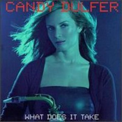 What Does It Take - Candy Dulfer