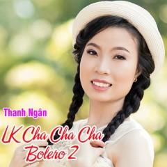 Liên Khúc Cha Cha Cha 2 - Thanh Ngân