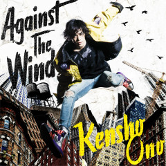 Against The Wind - Kensho Ono