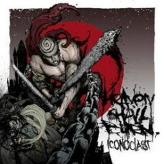 Iconoclast - Heaven Shall Burn