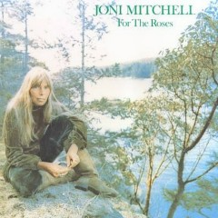 For The Roses - Joni Mitchell