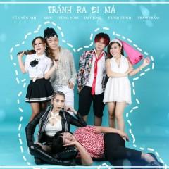 Tránh Ra Đi Mà (Single) - Vũ Uyên Nhi, KBin, Tùng Yoki, Đạt JeNoo, Trinh Trinh, Trâm Trâm