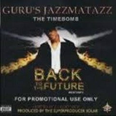 Guru's Jazzmatazz - The Timebomb - Back To The Future (CD2) - Guru