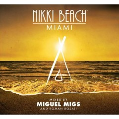 Nikki Beach Miami (Mixed By Miguel Migs)