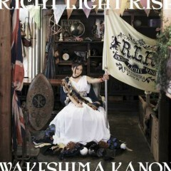 RIGHT LIGHT RISE - Kanon Wakeshima