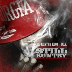 Still Kuntry - Big Kuntry King