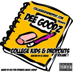 College Kids & Dropouts (CD1) - Dee Goodz