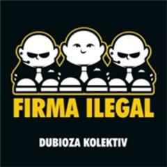 Firma Ilegal - Dubioza Kolektiv