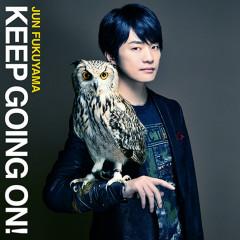 KEEP GOING ON! - Jun Fukuyama