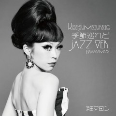 Kisetsu Meguredo Jazz Ver. - Maron Hamada
