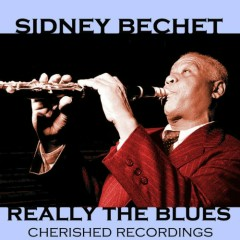 Really The Blues (CD2) - Sidney Bechet