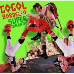 Super Taranta!  - Gogol Bordello