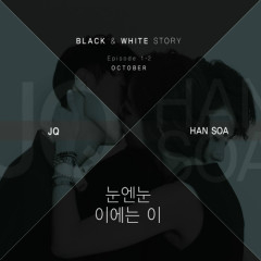 Black & White Story Episode 1-2