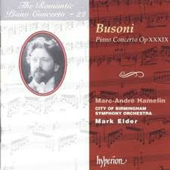The Romantic Piano Concerto, Vol. 22 – Busoni - Marc-André Hamelin,City of Birmingham Symphony Orchestra,Mark Elder