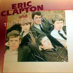 Draggin' My Tail - Eric Clapton,The Yardbirds