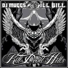 Kill Devil Hills - Ill Bill,DJ Muggs