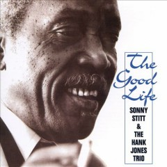 The Good Life - Sonny Stitt