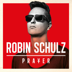 Prayer - Robin Schulz