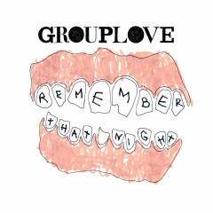 Remember That Night (Single) - Grouplove
