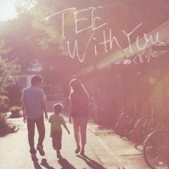 With You -ぬくもり- (With You - Nukumori -) - TEE