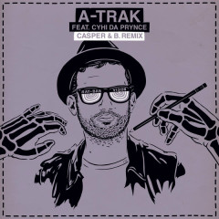 Ray Ban Vision (Casper & B. Remix) - A-Trak