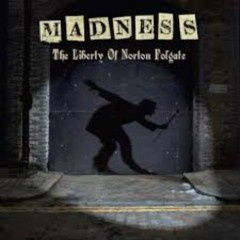 The Liberty Of Norton Folgate - Madness