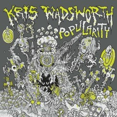 Popularity - Kris Wadsworth