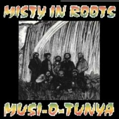Musi-O-Tunya - Misty In Roots